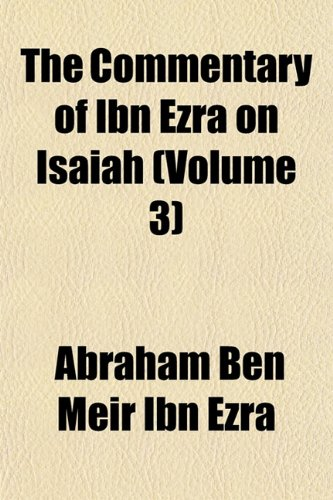 The Commentary of Ibn Ezra on Isaiah (Volume 3) (1153331179) by Abraham Ben Meïr Ibn Ezra