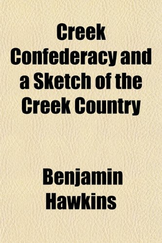 9781153334631: Creek Confederacy and a Sketch of the Creek Country