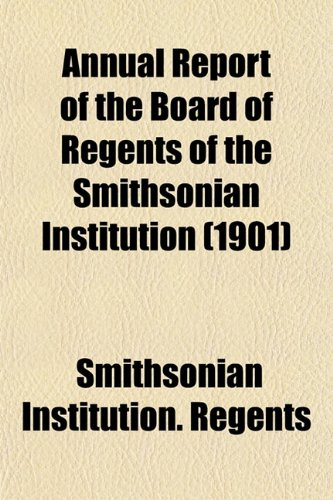 9781153354844: Annual Report of the Board of Regents of the Smithsonian Institution (1901)
