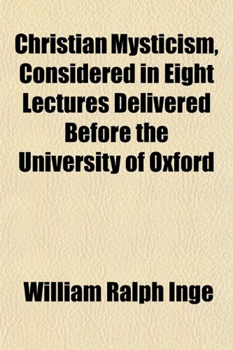 9781153362801: Christian Mysticism, Considered in Eight Lectures Delivered Before the University of Oxford