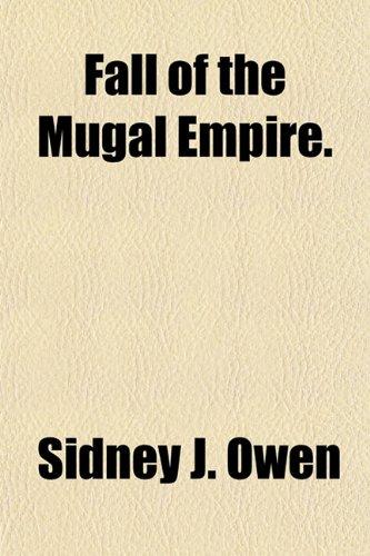 9781153377898: Fall of the Mugal Empire.