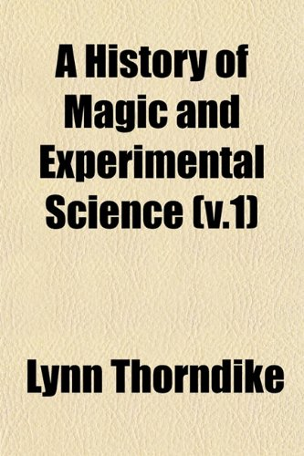 9781153384582: A History of Magic and Experimental Science (v.1)