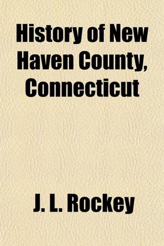 9781153385107: History of New Haven County, Connecticut