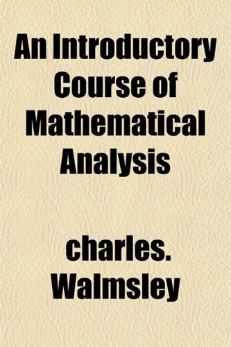9781153387903: An Introductory Course of Mathematical Analysis