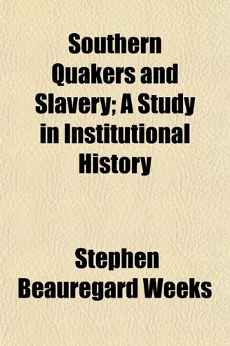 9781153422987: Southern Quakers and Slavery; A Study in Institutional History