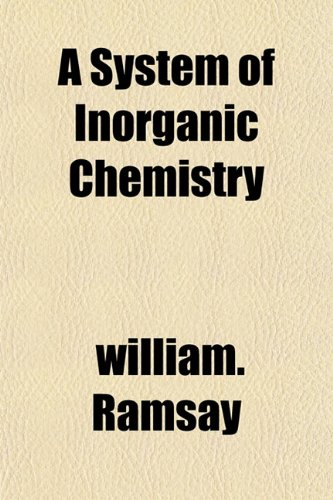 9781153424271: A System of Inorganic Chemistry
