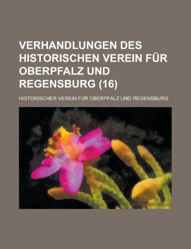 9781153434119: Verhandlungen Des Historischen Verein Fur Oberpfalz Und Regensburg (16 )