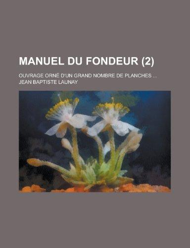 9781153434270: Manuel Du Fondeur; Ouvrage Orne D'Un Grand Nombre de Planches ... (2)