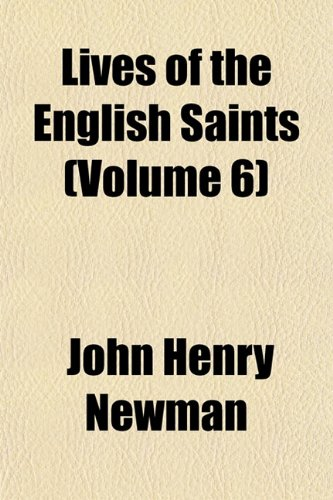 Lives of the English Saints (Volume 6) (1153434555) by John Henry Newman