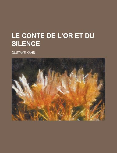 Le Conte de L'Or Et Du Silence (9781153449168) by James M. Collins; Gustave Kahn