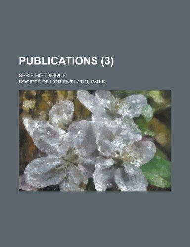 9781153456821: Publications; Serie Historique (3 )
