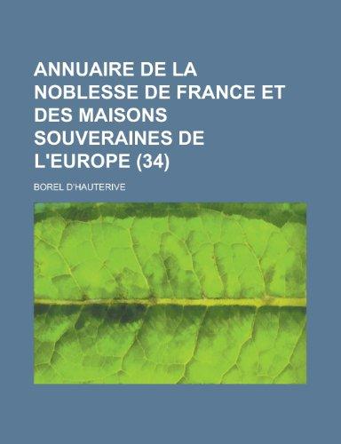 9781153464949: Annuaire de La Noblesse de France Et Des Maisons Souveraines de L'Europe (34 )