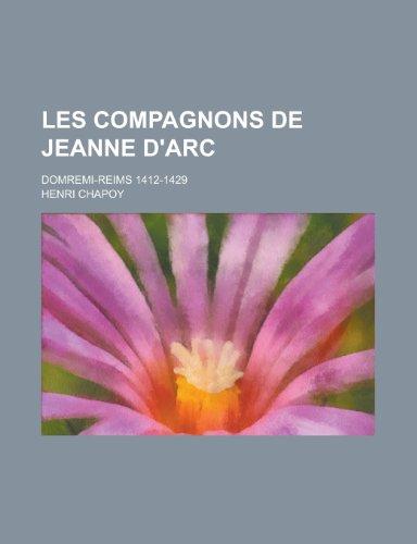 Les Compagnons de Jeanne D'Arc; Domremi-Reims 1412-1429: States Con United
