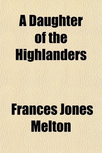 9781153470346: A Daughter of the Highlanders