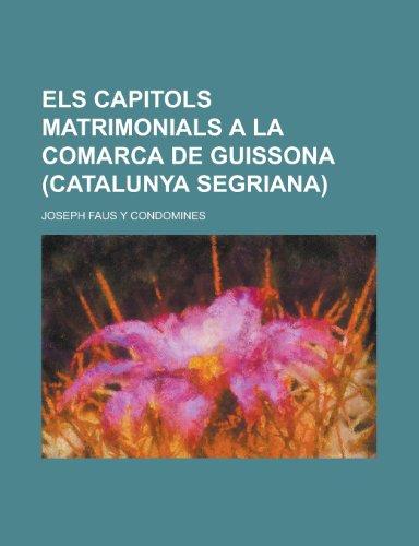 9781153487665: Els Capitols Matrimonials a la Comarca de Guissona (Catalunya Segriana)