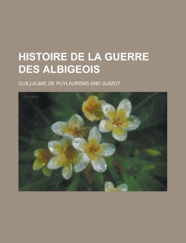 9781153493109: Histoire de La Guerre Des Albigeois