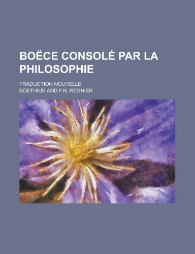 9781153494113: Boece Console Par La Philosophie; Traduction Nouvelle