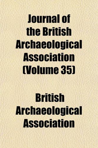 9781153499828: Journal of the British Archaeological Association (Volume 35)