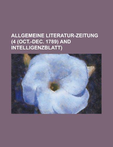 9781153517683: Allgemeine Literatur-Zeitung (4 (Oct.-Dec. 1789) and Intelligenzblatt)