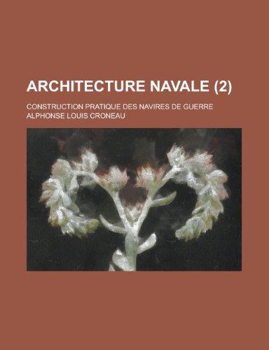 9781153552332: Architecture Navale; Construction Pratique Des Navires de Guerre (2 )
