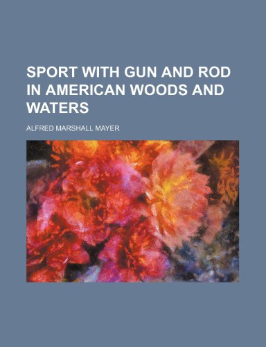9781153557443: Sport with gun and rod in American woods and waters