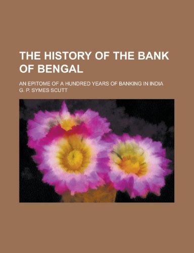 9781153560399: The history of the Bank of Bengal; An epitome of a hundred years of banking in India