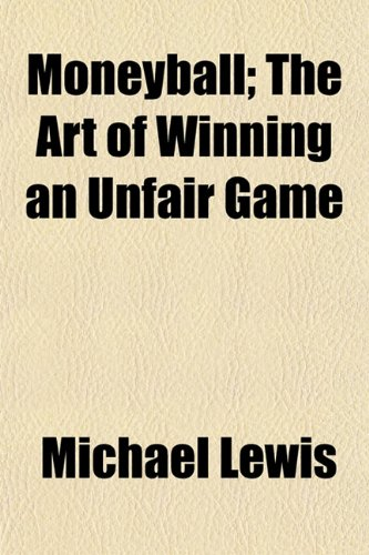 9781153562034: Moneyball; The Art of Winning an Unfair Game
