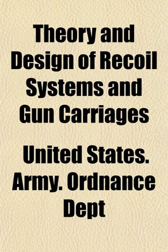 9781153565813: Theory and Design of Recoil Systems and Gun Carriages