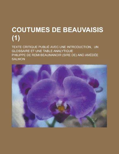 9781153577533: Coutumes de Beauvaisis; Texte Critique Publie Avec Une Introduction, Un Glossaire Et Une Table Analytique (1 )
