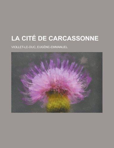 La Cite de Carcassonne (French Edition): Viollet-Le-Duc, Eugne-Emmanuel, Viollet-Le-Duc,