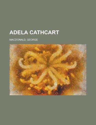 9781153582315: Adela Cathcart, Volume 1