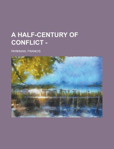 9781153583299: A Half-Century of Conflict - Volume II