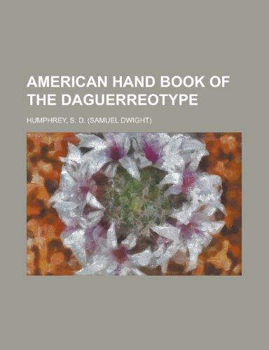 9781153584937: American Hand Book of the Daguerreotype