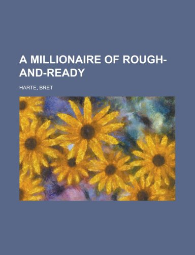 9781153585095: A Millionaire of Rough-And-Ready