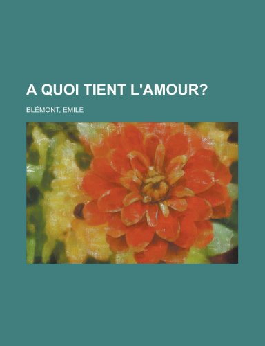 9781153587488: A Quoi Tient L'Amour? (French Edition)