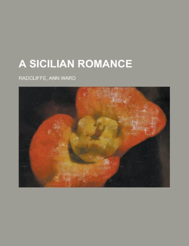 A Sicilian Romance (9781153588461) by Ann Ward Radcliffe