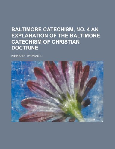 9781153590686: Baltimore Catechism, No. 4 an Explanation of the Baltimore Catechism of Christian Doctrine