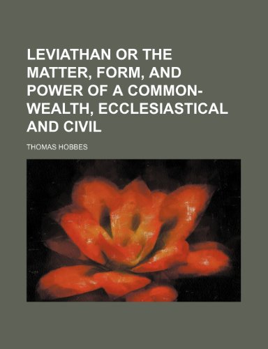Leviathan or The matter, form, and power of a common-wealth, ecclesiastical and civil (9781153593755) by Thomas Hobbes