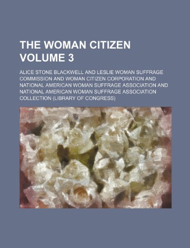 9781153594059: The woman citizen Volume 3
