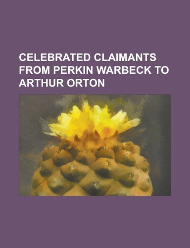 9781153594745: Celebrated Claimants from Perkin Warbeck to Arthur Orton