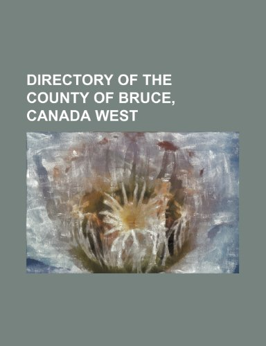 9781153597814: Directory of the county of Bruce, Canada West