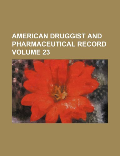 9781153602815: American druggist and pharmaceutical record Volume 23