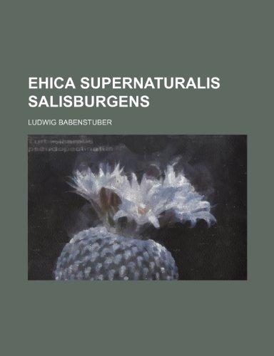 ehica supernaturalis salisburgens: ludwig author babenstuber