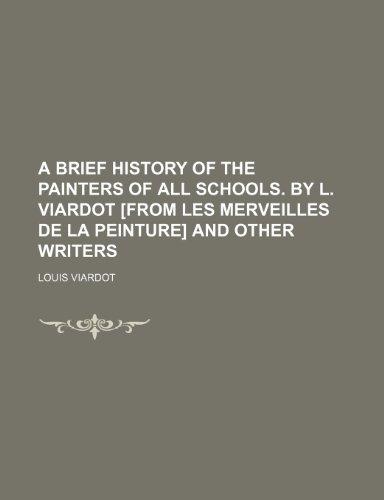 A Brief History of the Painters of All Schools. by L. Viardot From Les Merveilles de La Peinture ...
