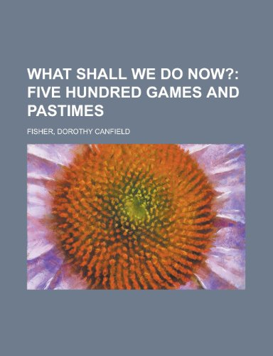 9781153620888: What Shall We Do Now?; Five Hundred Games and Pastimes