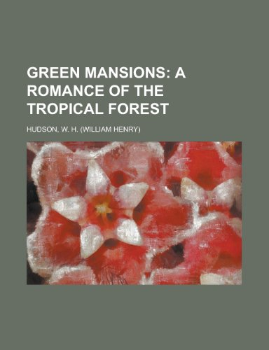 9781153625296: Green Mansions; A Romance of the Tropical Forest