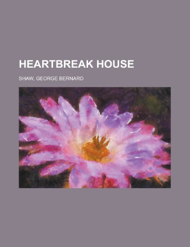 an analysis of george bernard shaws book heartbreak house Book-cover-large download cover  heartbreak house george bernard shaw ( 1856 - 1950) on the eve of  (summary by wikipedia) cast.