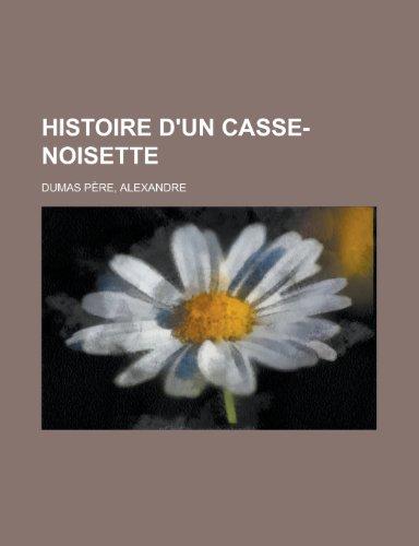9781153627603: Histoire D'Un Casse-Noisette (French Edition)