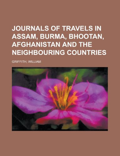 9781153633468: Journals of Travels in Assam, Burma, Bhootan, Afghanistan and the Neighbouring Countries
