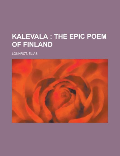 Kalevala; The Epic Poem of Finland Volume 01 (115363385X) by Lnnrot, Elias; Lonnrot, Elias